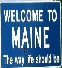 Welcome to Maine The Way Life Should Be